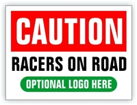 Race Event I.D. & Information Sign | Caution Racers On Road
