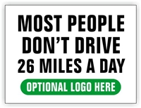 Race Event I.D. & Information Sign | Most People Don't Drive 26 MIles a Day