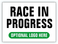 Race Event I.D. & Information Sign | Race In Progress